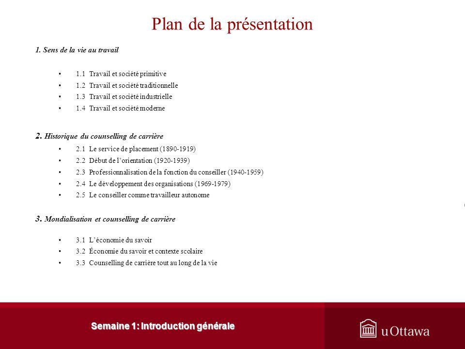 Semaine 1: Introduction générale Plan de la présentation 1.