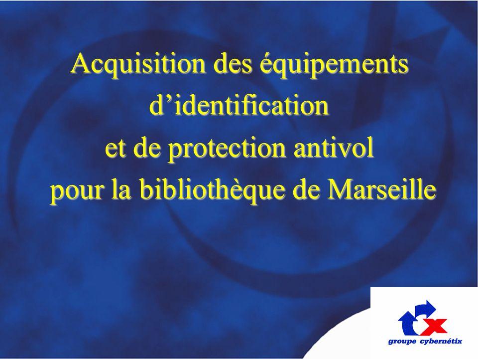 Acquisition des équipements didentification et de protection antivol pour la bibliothèque de Marseille pour la bibliothèque de Marseille