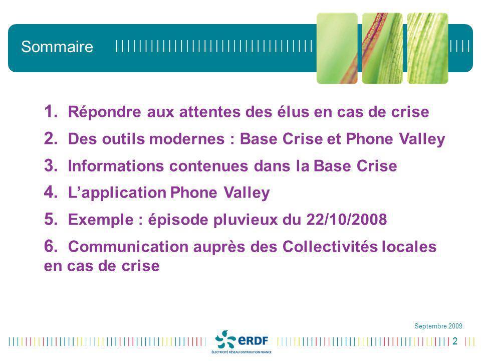 2 Sommaire 1. Répondre aux attentes des élus en cas de crise 2. Des outils modernes : Base Crise et Phone Valley 3. Informations contenues dans la Bas