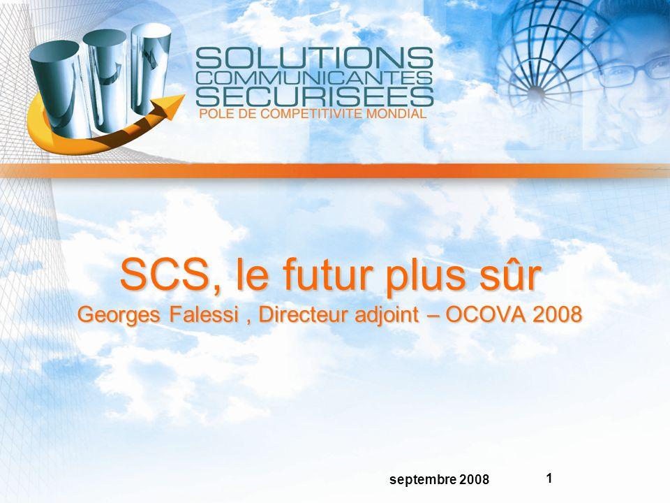 septembre 2008 1 SCS, le futur plus sûr Georges Falessi, Directeur adjoint – OCOVA 2008 SCS, le futur plus sûr Georges Falessi, Directeur adjoint – OCOVA 2008