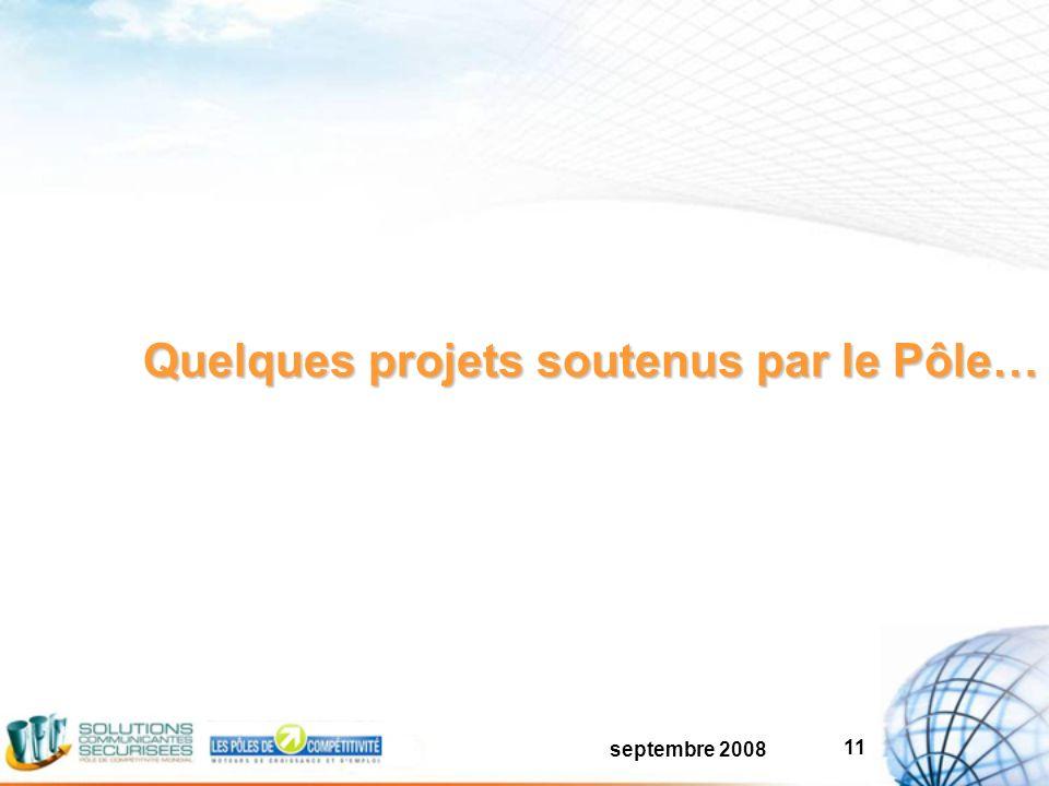septembre 2008 11 Quelques projets soutenus par le Pôle…