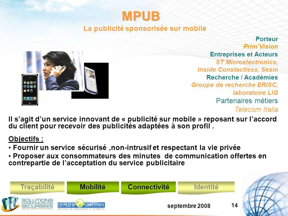 septembre 2008 14 MPUB Il sagit dun service innovant de « publicité sur mobile » reposant sur laccord du client pour recevoir des publicités adaptées à son profil.
