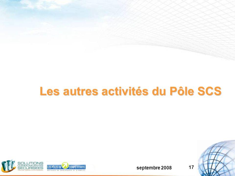 septembre 2008 17 Les autres activités du Pôle SCS