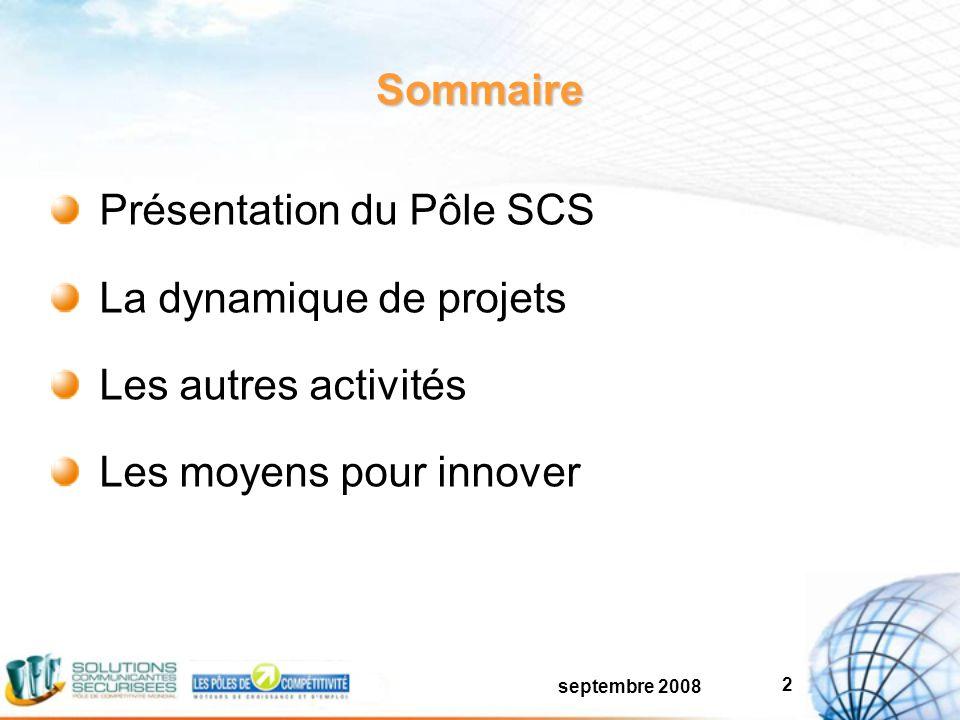septembre 2008 2 Sommaire Présentation du Pôle SCS La dynamique de projets Les autres activités Les moyens pour innover