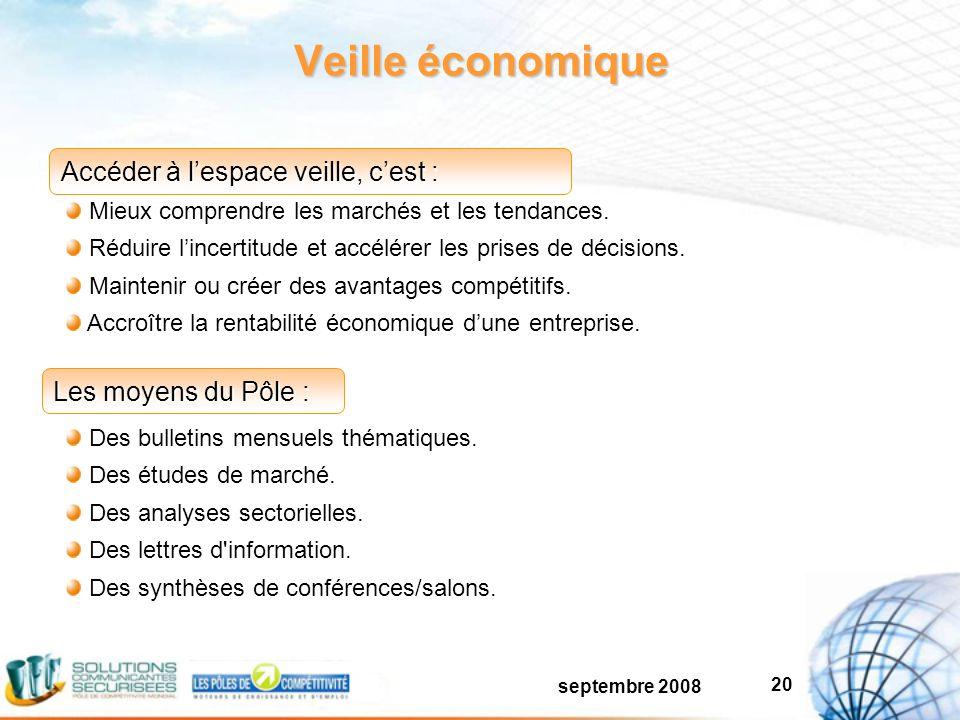 septembre 2008 20 Veille économique Mieux comprendre les marchés et les tendances.