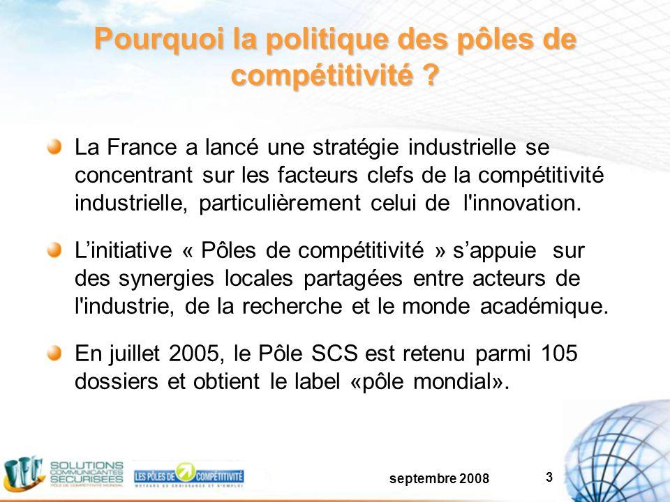 septembre 2008 3 Pourquoi la politique des pôles de compétitivité .