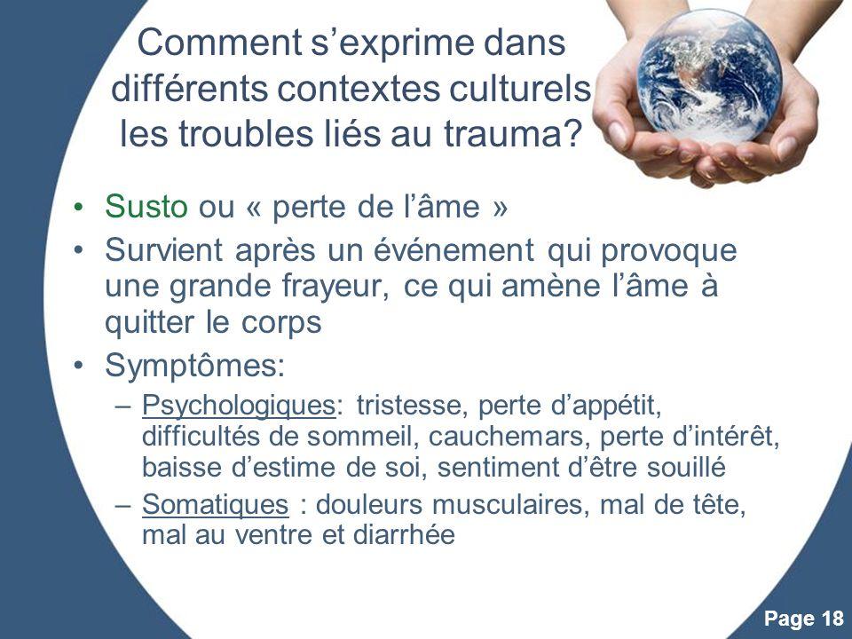Powerpoint Templates Page 18 Comment sexprime dans différents contextes culturels les troubles liés au trauma? Susto ou « perte de lâme » Survient apr