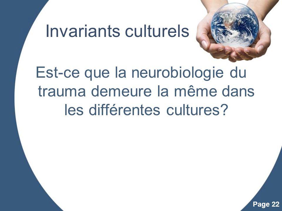 Powerpoint Templates Page 22 Invariants culturels Est-ce que la neurobiologie du trauma demeure la même dans les différentes cultures?