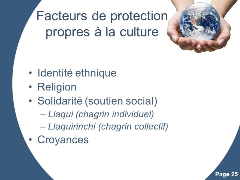 Powerpoint Templates Page 25 Facteurs de protection propres à la culture Identité ethnique Religion Solidarité (soutien social) –Llaqui (chagrin indiv