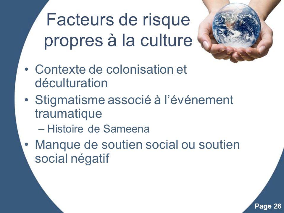 Powerpoint Templates Page 26 Facteurs de risque propres à la culture Contexte de colonisation et déculturation Stigmatisme associé à lévénement trauma