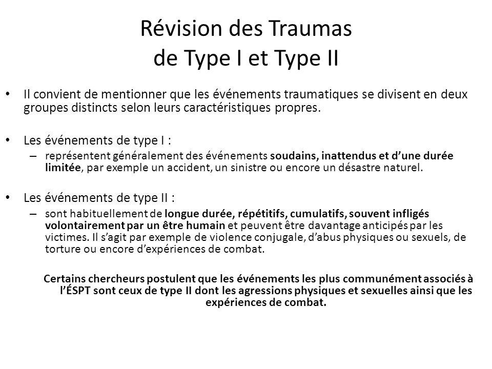 Révision des Traumas de Type I et Type II Il convient de mentionner que les événements traumatiques se divisent en deux groupes distincts selon leurs
