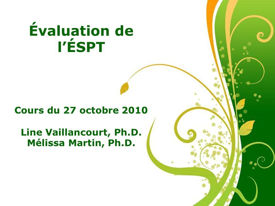 Free Powerpoint Templates Évaluation de lÉSPT Cours du 27 octobre 2010 Line Vaillancourt, Ph.D. Mélissa Martin, Ph.D.