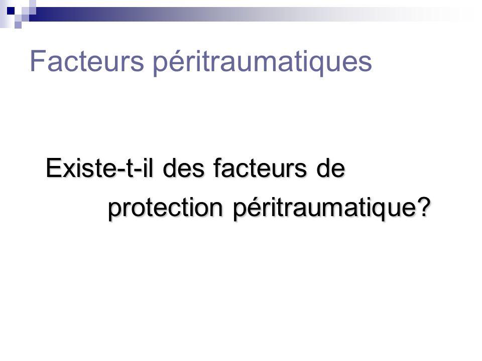 Facteurs péritraumatiques Existe-t-il des facteurs de protection péritraumatique?