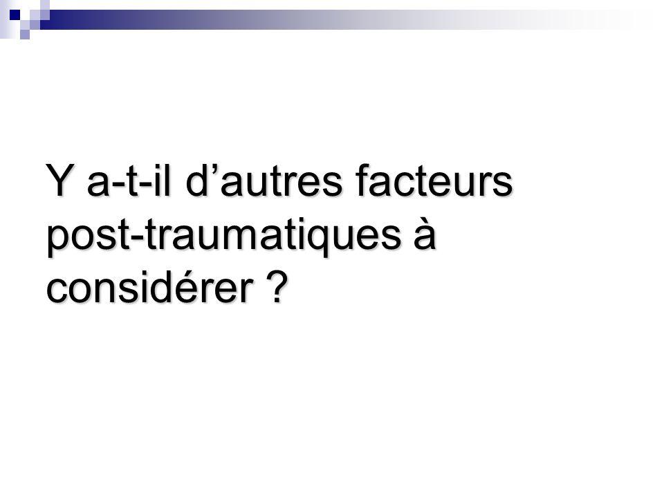 Y a-t-il dautres facteurs post-traumatiques à considérer ?