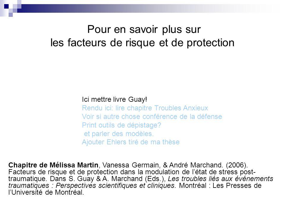 Pour en savoir plus sur les facteurs de risque et de protection Chapitre de Mélissa Martin, Vanessa Germain, & André Marchand. (2006). Facteurs de ris