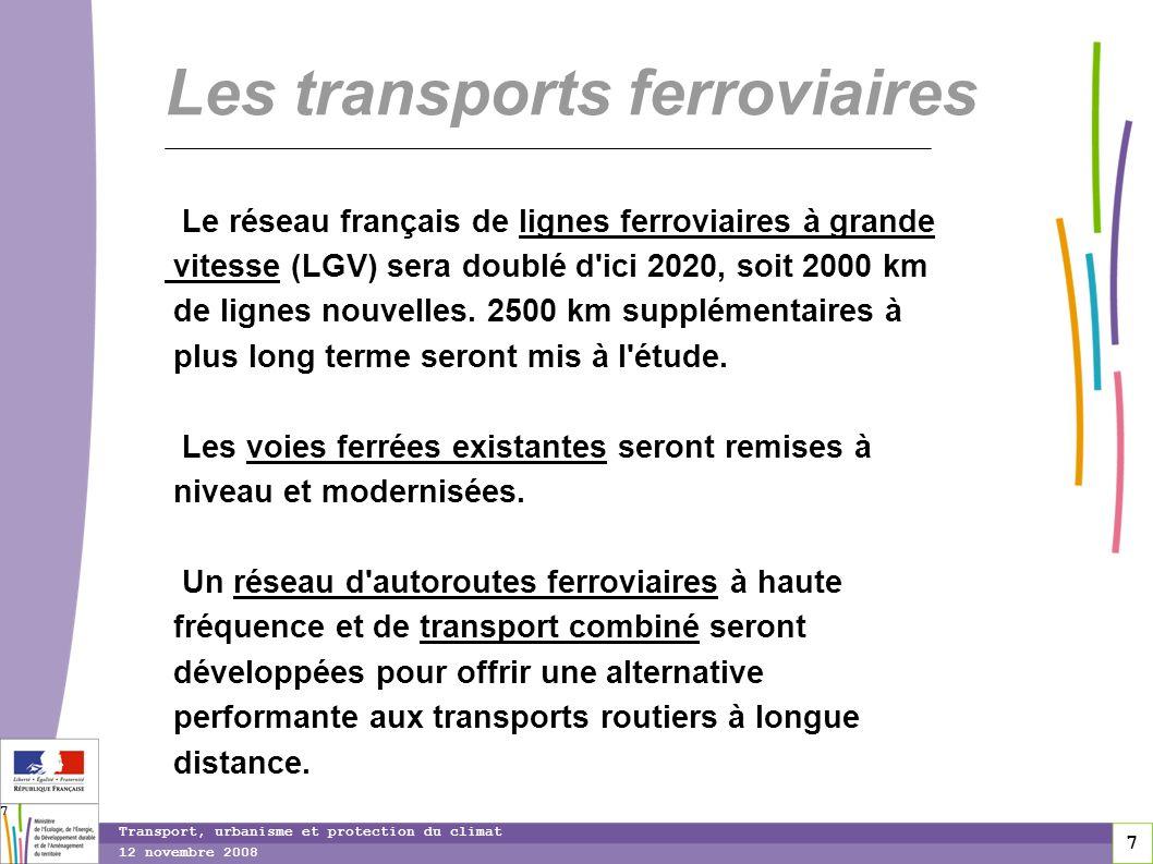 7 12 novembre 2008 Transport, urbanisme et protection du climat 7 Les transports ferroviaires Le réseau français de lignes ferroviaires à grande vites