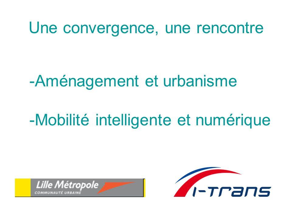 Une convergence, une rencontre -Aménagement et urbanisme -Mobilité intelligente et numérique