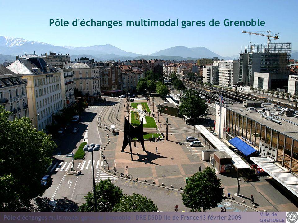 Ville de GRENOBLE Pôle d échanges multimodal gares de Grenoble - DRE DSDD Ile de France13 février 2009 12 Forte augmentation constatée et prévisible de la fréquentation : De 2001 à 2006 : + 27 % de voyageurs 6,4 M v / an en 2006, 10,5 M en 2020 Une clientèle de niveau international Concept : Réaliser le pôle intermodal de demain qui anticipe lévolution des « éco-mobilités » pour chaque mode de déplacement Établir le programme des travaux indispensables pour : lhorizon moyen terme (compatible J.O.) : 2017 dans le cadre dun schéma directeur à lhorizon 2030 Optimiser les financements et les incidences sur les coûts dexploitation en minimisant les surinvestissements Les enjeux du pôle d échanges multimodal 3