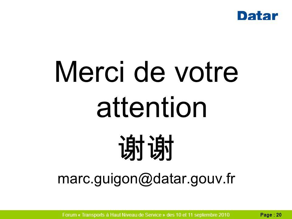 Forum « Transports à Haut Niveau de Service » des 10 et 11 septembre 2010Page : 20 Merci de votre attention marc.guigon@datar.gouv.fr