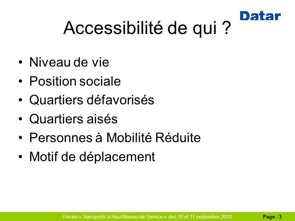 Forum « Transports à Haut Niveau de Service » des 10 et 11 septembre 2010Page : 3 Accessibilité de qui .