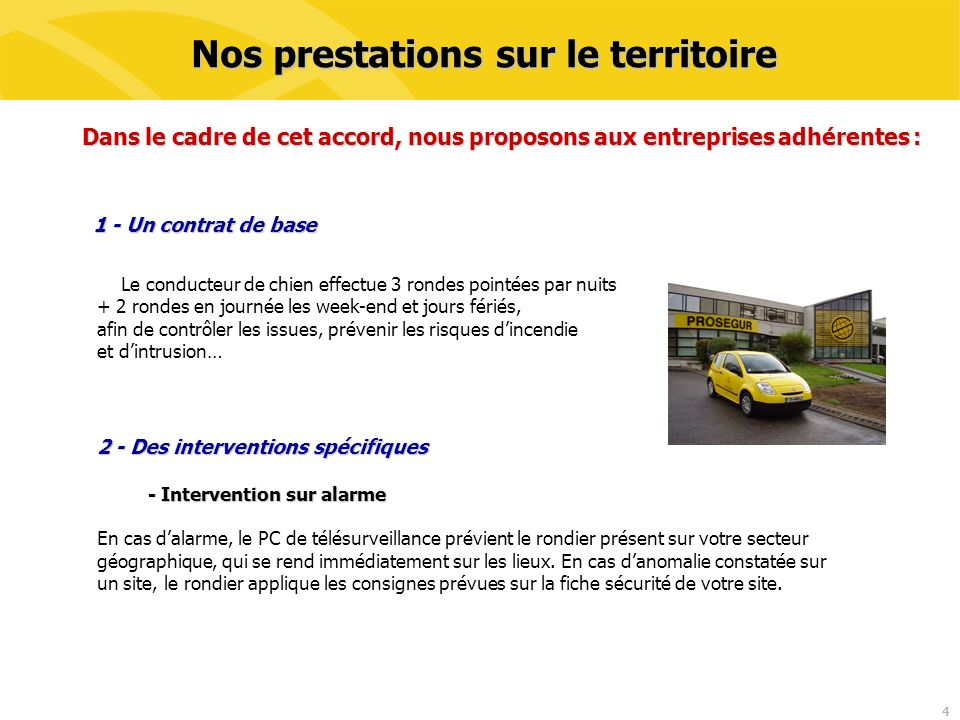 5 Nos prestations sur le territoire -Rondes de prévention - Rondes de prévention Fermeture des portes et portails si nécessaire.