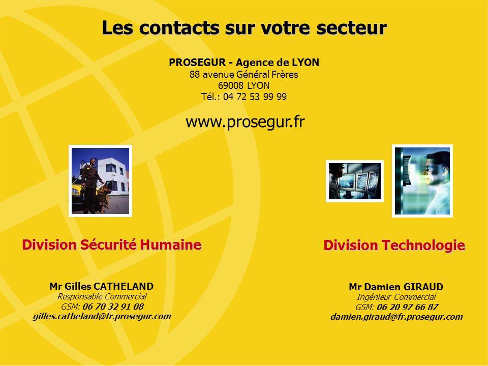 7 Les contacts sur votre secteur Mr Damien GIRAUD Ingénieur Commercial GSM: 06 20 97 66 87 damien.giraud@fr.prosegur.com Division Technologie Division