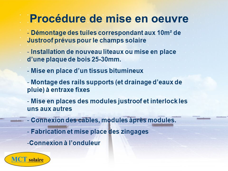 Procédure de mise en oeuvre - Démontage des tuiles correspondant aux 10m² de Justroof prévus pour le champs solaire - Installation de nouveau liteaux