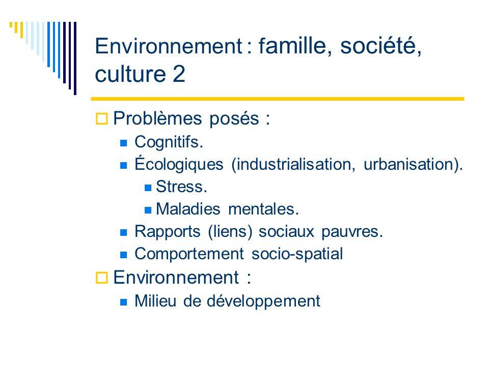 Environnement : f amille, société, culture 2 Problèmes posés : Cognitifs.