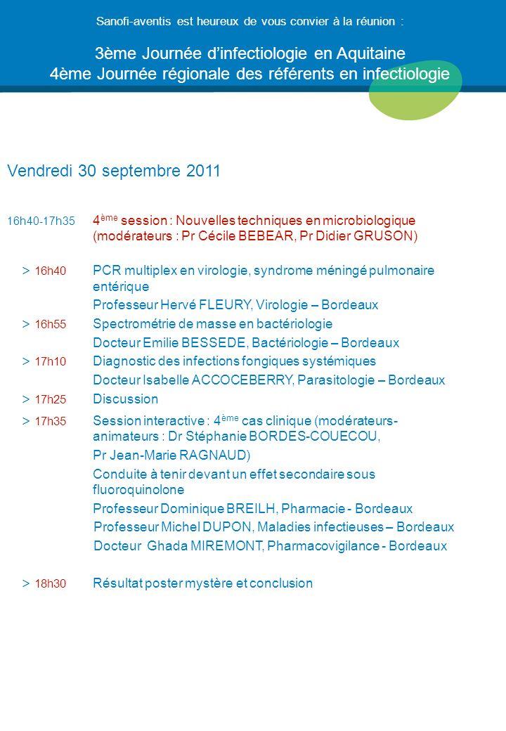 Vendredi 30 septembre 2011 16h40-17h35 4 ème session : Nouvelles techniques en microbiologique (modérateurs : Pr Cécile BEBEAR, Pr Didier GRUSON) > 16