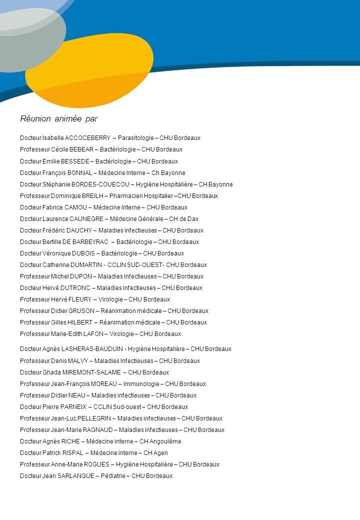 Réunion animée par Docteur Isabelle ACCOCEBERRY – Parasitologie – CHU Bordeaux Professeur Cécile BEBEAR – Bactériologie – CHU Bordeaux Docteur Emilie