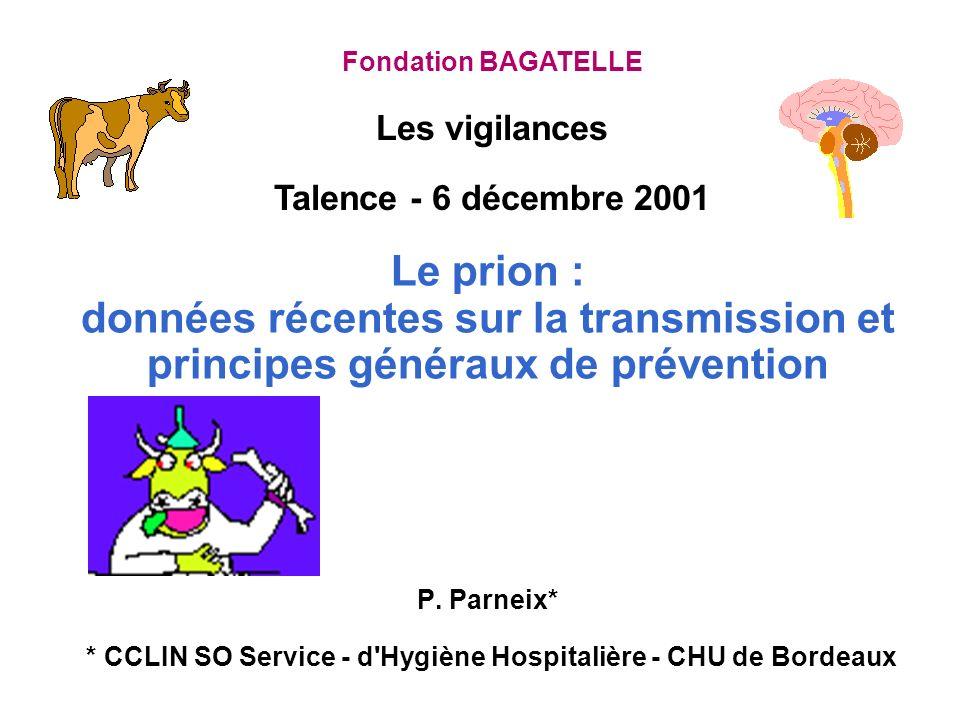 Le prion : données récentes sur la transmission et principes généraux de prévention P.