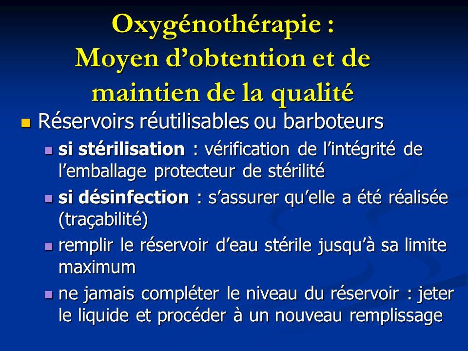 Oxygénothérapie : Moyen dobtention et de maintien de la qualité Réservoirs réutilisables ou barboteurs Réservoirs réutilisables ou barboteurs si stéri