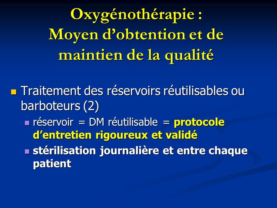Oxygénothérapie : Moyen dobtention et de maintien de la qualité Traitement des réservoirs réutilisables ou barboteurs (2) Traitement des réservoirs ré