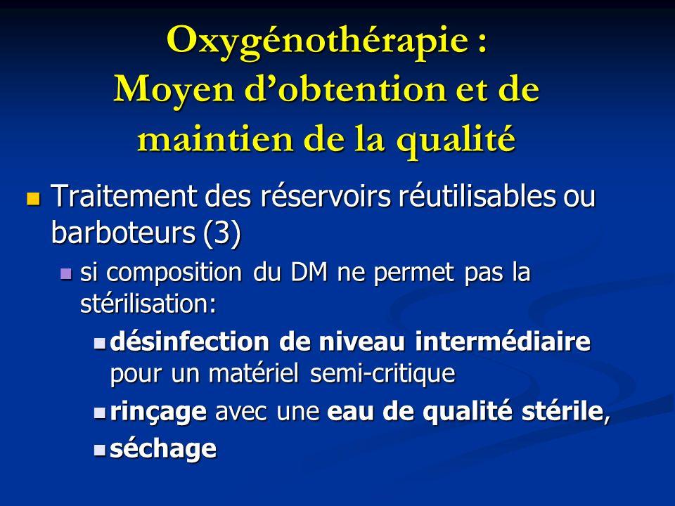 Oxygénothérapie : Moyen dobtention et de maintien de la qualité Traitement des réservoirs réutilisables ou barboteurs (3) Traitement des réservoirs ré