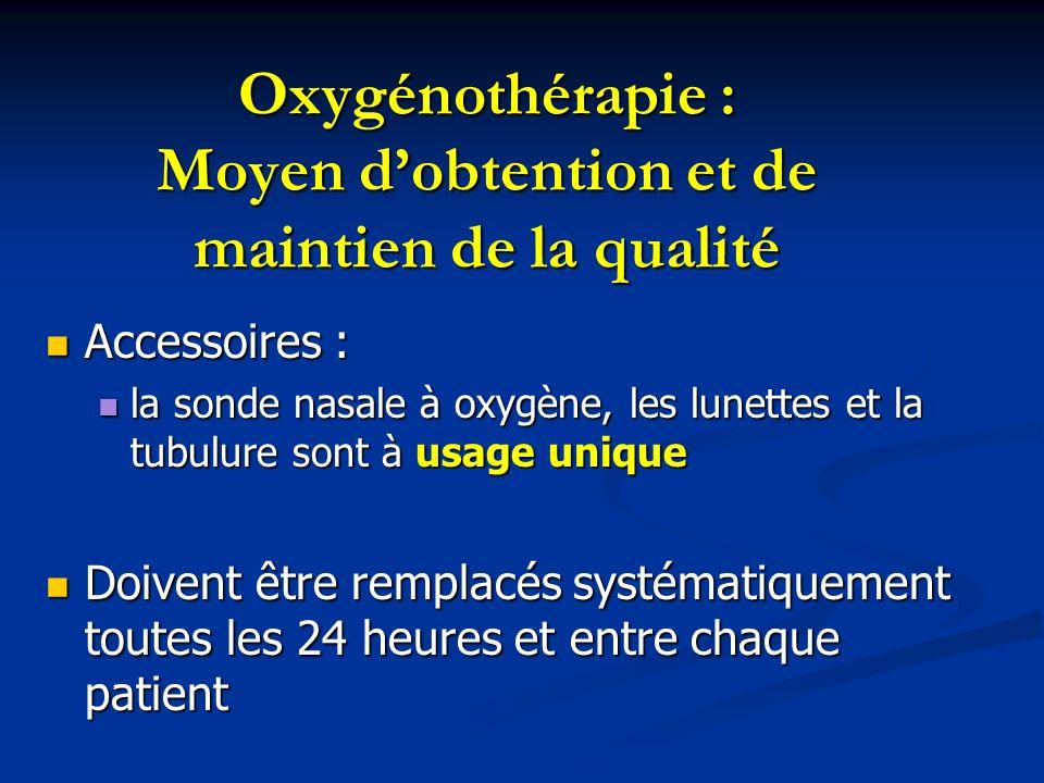 Oxygénothérapie : Moyen dobtention et de maintien de la qualité Accessoires : Accessoires : la sonde nasale à oxygène, les lunettes et la tubulure son