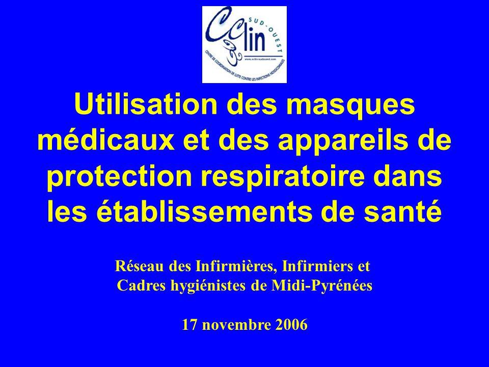 Utilisation des masques médicaux et des appareils de protection respiratoire dans les établissements de santé Réseau des Infirmières, Infirmiers et Ca