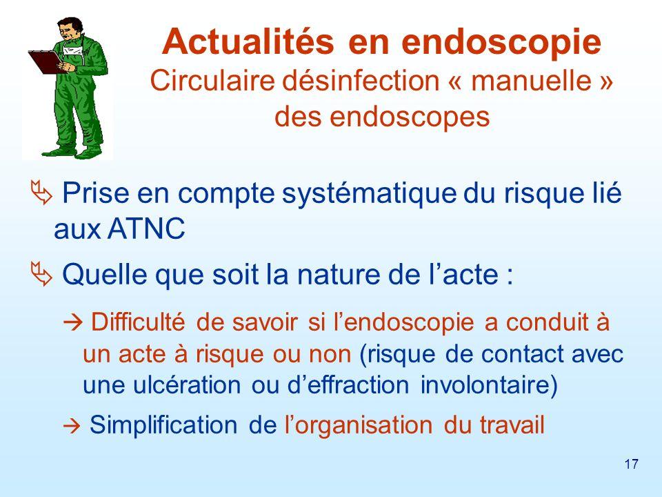 18 Tous les endoscopes souples non autoclavables (gastroscopie, coloscopie avec ou sans biopsie, ORL, bronchoscopie, laryngoscopie, urologie…).