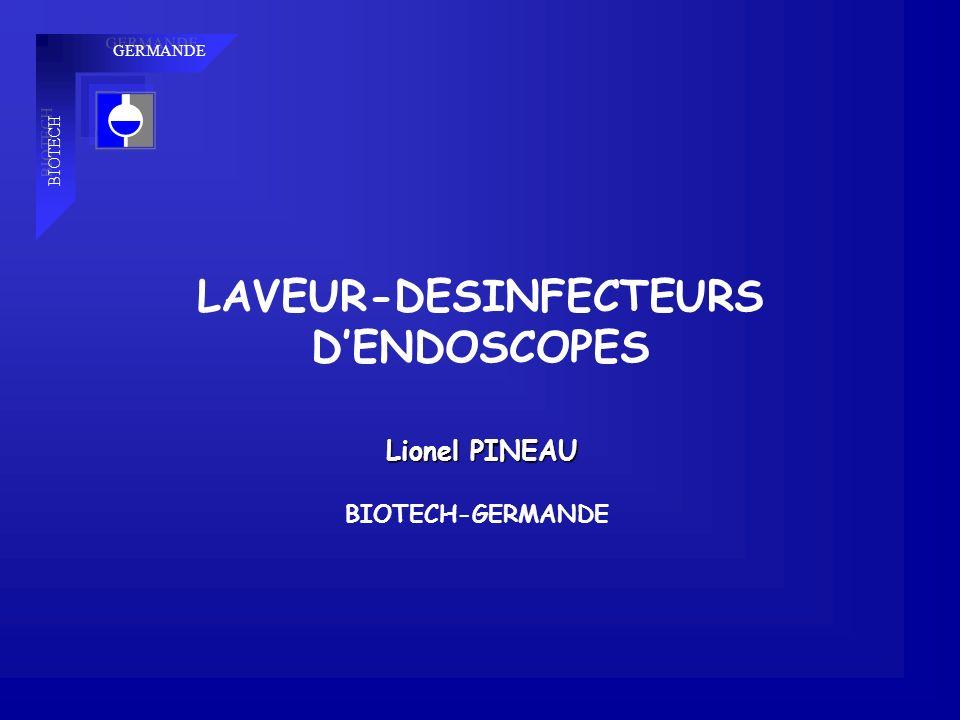 Lionel PINEAU BIOTECH-GERMANDE GERMANDE BIOTECH LAVEUR-DESINFECTEURS DENDOSCOPES