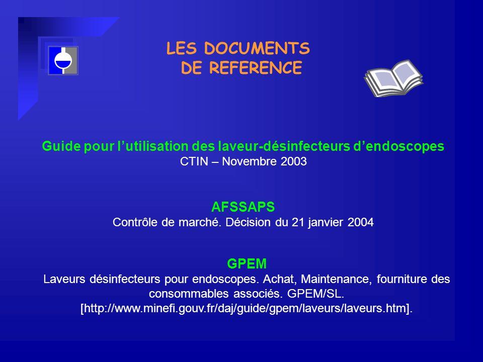 Guide pour lutilisation des laveur-désinfecteurs dendoscopes CTIN – Novembre 2003 GPEM Laveurs désinfecteurs pour endoscopes.