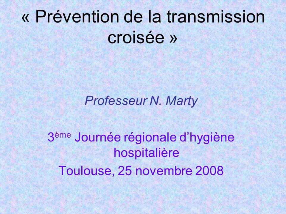 « Prévention de la transmission croisée » Professeur N.