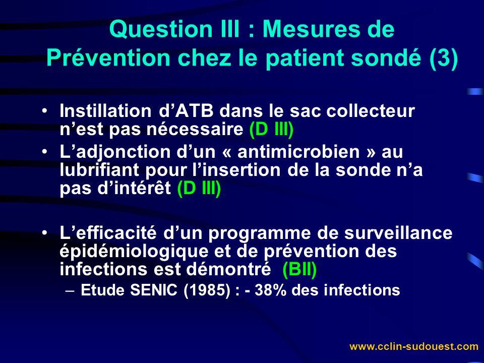 www.cclin-sudouest.com Instillation dATB dans le sac collecteur nest pas nécessaire (D III) Ladjonction dun « antimicrobien » au lubrifiant pour linse