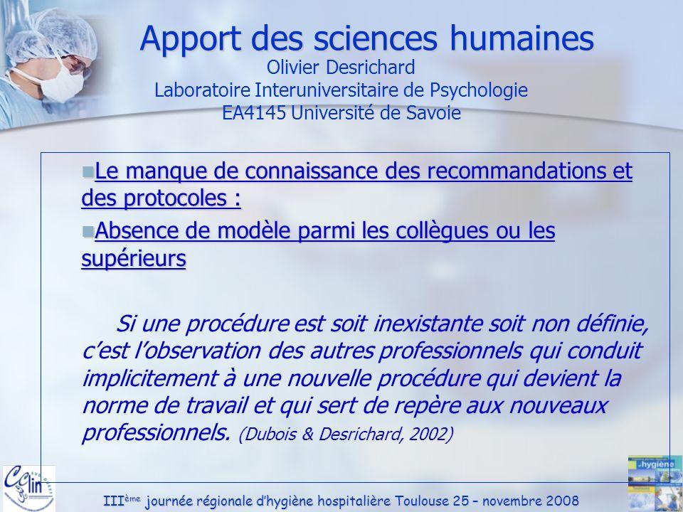 III ème journée régionale dhygiène hospitalière Toulouse 25 – novembre 2008 Le manque de connaissance des recommandations et des protocoles : Le manqu