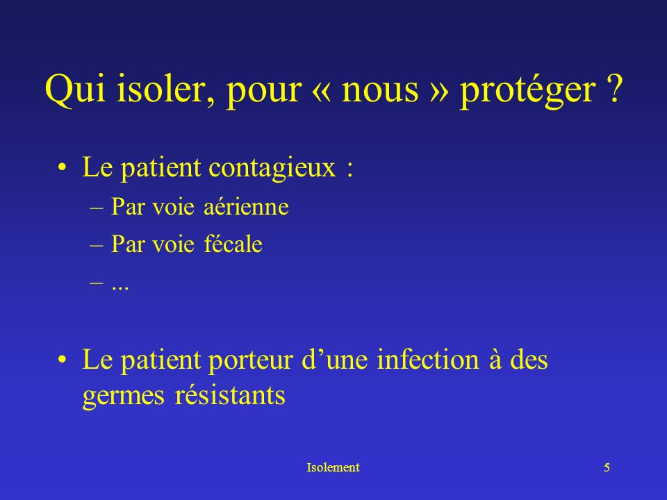 Isolement6 Le patient contagieux Voie aérienne / Gouttelettes –Tuberculose –Grippe / SARS –Méningocoque –… –Pas la légionellose –Pas laspergillose