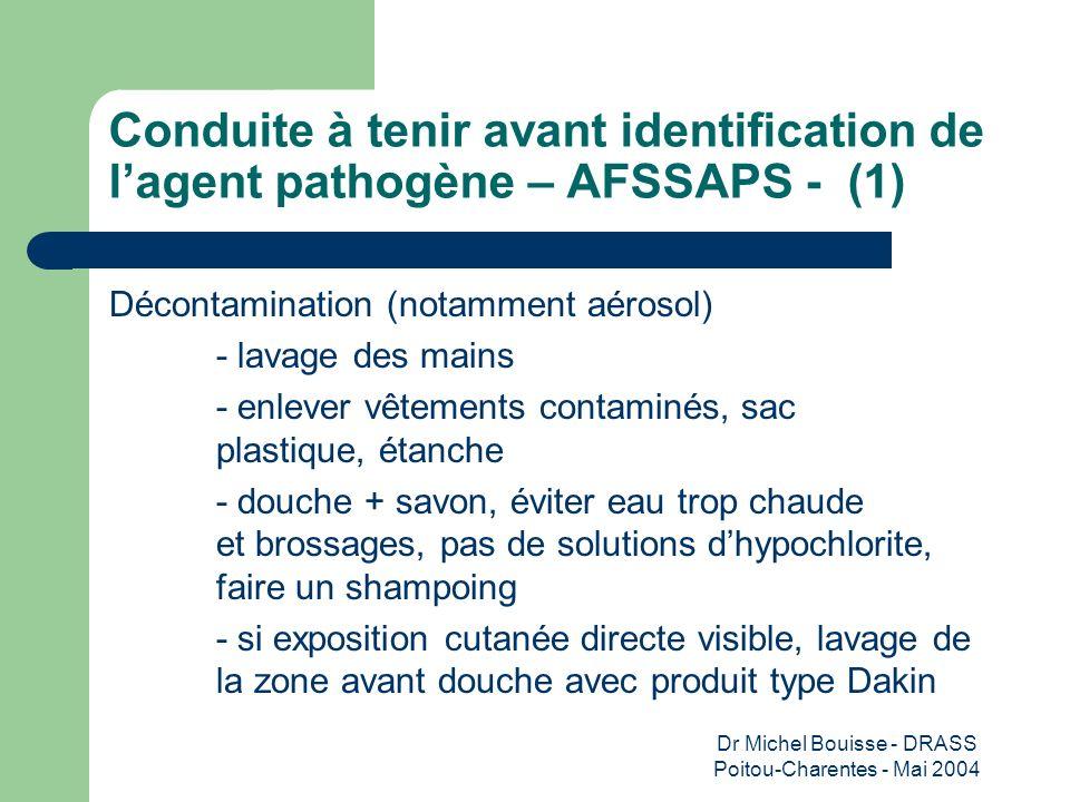 Dr Michel Bouisse - DRASS Poitou-Charentes - Mai 2004 Conduite à tenir avant identification de lagent pathogène – AFSSAPS - (1) Décontamination (notam