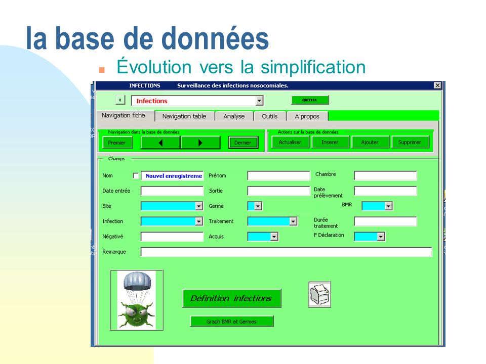 la base de données n Évolution vers la simplification