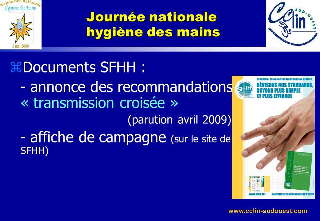 www.cclin-sudouest.com zDocuments SFHH : - annonce des recommandations « transmission croisée » (parution avril 2009) - affiche de campagne (sur le si