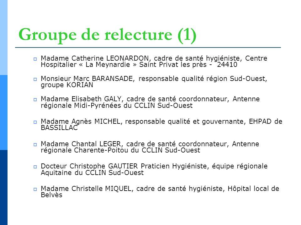 Groupe de relecture (1) Madame Catherine LEONARDON, cadre de santé hygiéniste, Centre Hospitalier « La Meynardie » Saint Privat les près - 24410 Monsi