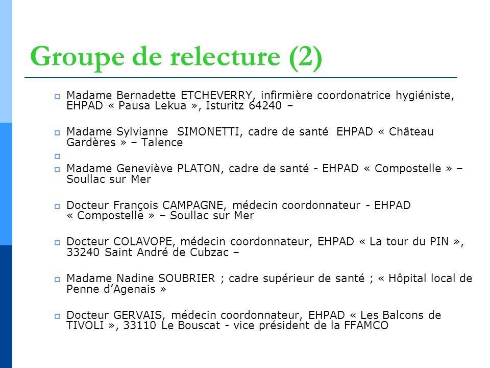 Groupe de relecture (2) Madame Bernadette ETCHEVERRY, infirmière coordonatrice hygiéniste, EHPAD « Pausa Lekua », Isturitz 64240 – Madame Sylvianne SI
