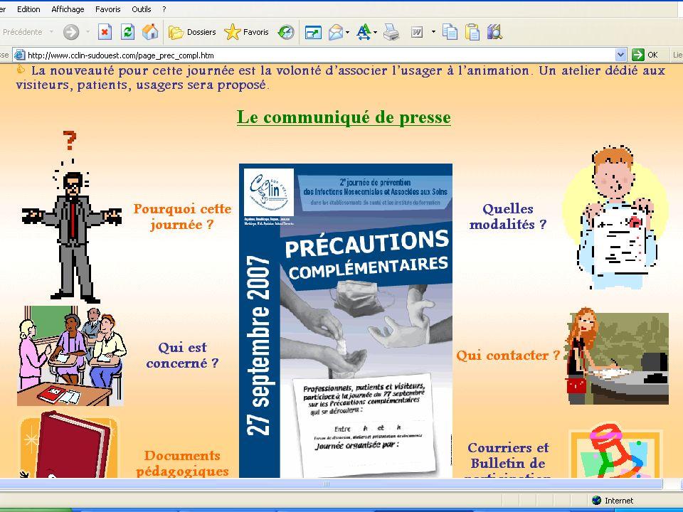 27 septembre 2007 Thème: « Les précautions complémentaires » Structures concernées: Instituts de formation Etablissements de santé publics, privés, PSPH de tout le CCLIN Sud-Ouest
