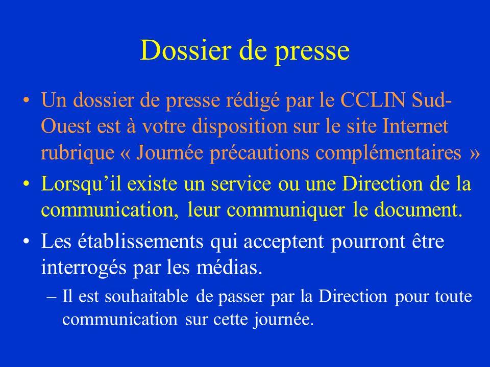 Dossier de presse Un dossier de presse rédigé par le CCLIN Sud- Ouest est à votre disposition sur le site Internet rubrique « Journée précautions comp
